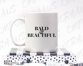 "Chemo Care Package - ""BALD & BEAUTIFUL"" Coffee Mug - Chemotherapy Gift - Alopecia - Hair Loss - Coffee Cup - Cancer Quote - Bca"