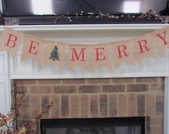 Be Merry Banner, Christmas, Christmas Burlap Banner, Be Merry Burlap Banner, Christmas Decor, Christmas Decorations