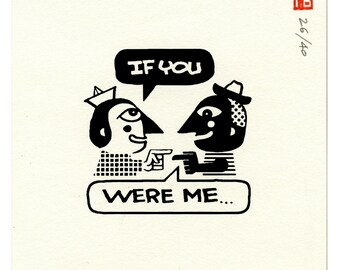 If you were me... / silk-screen print  / handmade print  / limited edition