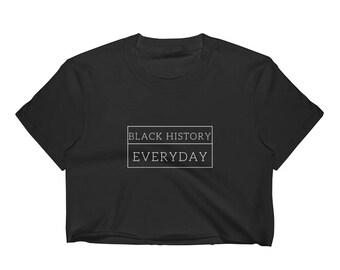 Black History Everyday  Crop Top