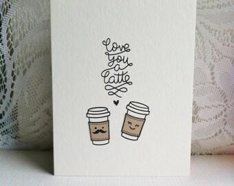 Love you a Latte Handmade Latte Card