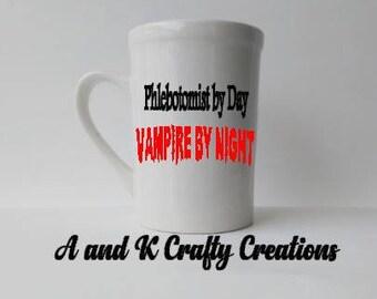 Phlebotomist by day Vampire by Night coffee Mug 16 oz