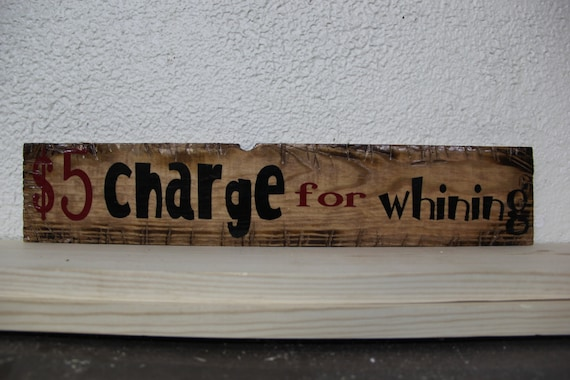 """Wooden """"5 Charge For Whining"""" Rustic-Style Sign (cherry)"""