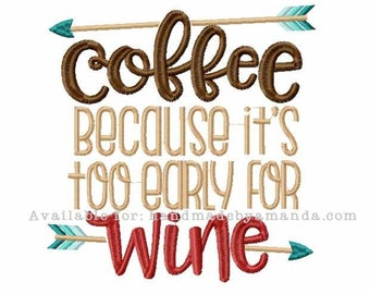 Coffee because it's too early for WINE towel - Coffee + Wine Quote hand towel - Kitchen towel for Coffee lovers