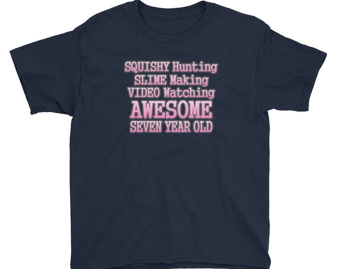 Squishy Hunting, Slime Making, Video Watching, Awesome Seven Year Old T-shirt