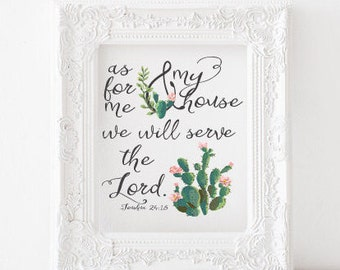 As for me and my house, we will serve the Lord Print, Joshua 24:13 Printable, bible verse print, scripture print, cactus print, joshua 24