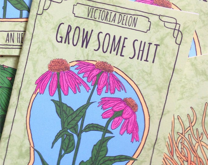 GROW SOME SHIT herb growing zine
