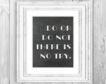 Star Wars Printable Do or Do Not There is No Try Yoda Quote Black and White Star Wards Print Chalkboard Sign Geek Chic Art Yoda Sign Movie