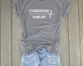 Grey's Anatomy Shirt - It's A Beautiful Day To Save Lives - Greys Anatomy T-Shirt - Grey's Shirt - Grey Sloan Memorial Hospital