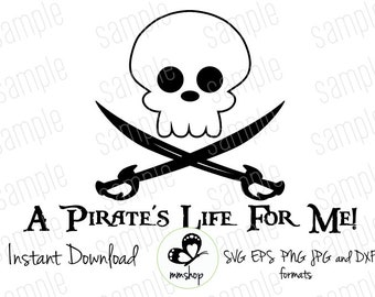 A Pirate's Life For Me   - Daddy- Instant Download - SVG FILES