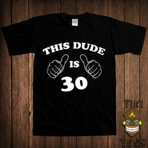 Gift For 30 Year Old 30th Birthday T-shirt Thirty Years Old Tshirt Tee Shirt Party Funny Fun College Humor Joke Rude Gag Geek Nerd Club Bar