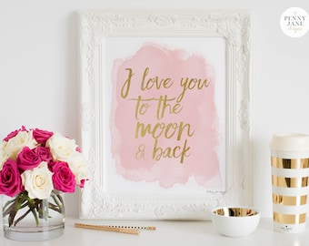 I Love You to the Moon and Back Nursery Sign, Baby Girl Nursery Wall Art Printable, Pink and Gold Nursery Decor, Nursery Wall Art