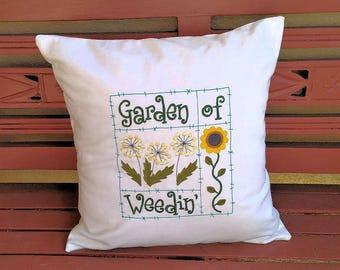 Garden Of Weedin, Garden Pillow Cover-Inspirational Pillow Cover-Embroidered Pillow Cover-Handmade