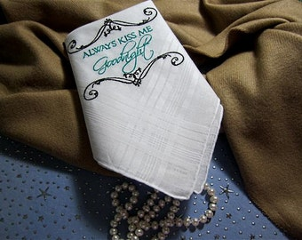 Best Selling - Custom-Bride to Groom gift-Always Kiss Me Goodnight, hankerchief for wedding day. Handkerchief for your wedding party