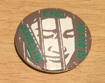 Vintage End Domestic Slavery Women's Rights Badge