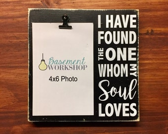 I have found the one whom my soul loves photo block - picture frame - Song of Solomon - wedding gift - anniversary gift - wood frame