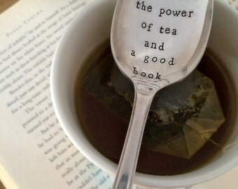 """Hand Stamped """"Never underestimate the power of tea and a good book"""" Spoon, Vintage spoon hand stamped"""