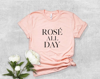 Rosé All Day Shirt, Funny T-Shirt, Bachelorette Brunch Shirt, Women's Unisex T Shirt, Graphic Tee, Yes Way Rose, Rosé Wine Shirt SKUGS10