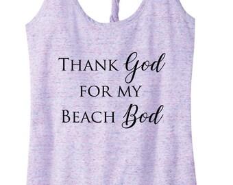 Thank God for my Beach Bod Twist Back Tank