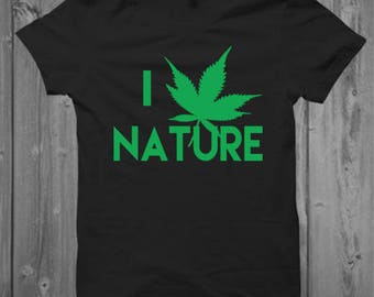 I LOVE NATURE Unisex Shirt, Marijuana Shirt, Weed Shirt, Cannabis Shirt, I Love Cannabis Shirt