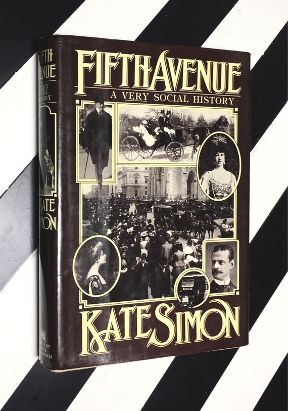 Fifth Avenue: A Very Social History by Kate Simon (1978) hardcover book