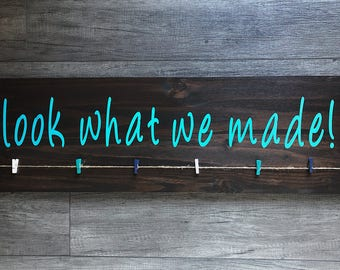 """Look What We Made Sign 