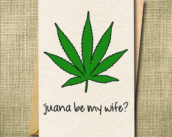 Juana Be Mine Card, Funny Pun Card, Funny Love Card, Engagement Card, Funny engagement card, Funny Proposal Card, Funny finance card, 420
