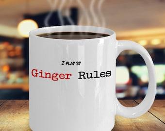 I Play By Ginger Rules Coffee Mug