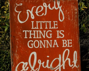 LARGE Every Little Thing sign RUSTIC PAINTED