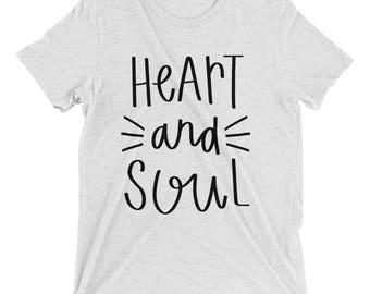 Heart And Soul Shirt | T shirts with sayings | Motivational Shirt | Gift for her | Inspiring Shirt | Soul T shirt | Heart Shirt | Soft tee