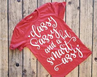 Sassy Woman Shirt, Sassy Woman, Womens Shirt, Sassy Shirt, Sassy Classy, Smart Assy, Funny Women Shirt, Funny Ladies Shirt, Ladies Shirt