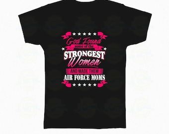 Air Force Moms Shirt, Air Force T-shirt, Strongest Woman Air Force Moms