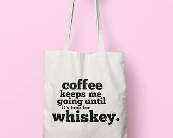 Coffee Keeps Me Going Until It's Time For Whiskey Tote Bag Long Handles TB1695