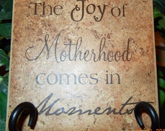 The Joy Of Motherhood Comes In Moments Tile // Mother's Day Sign