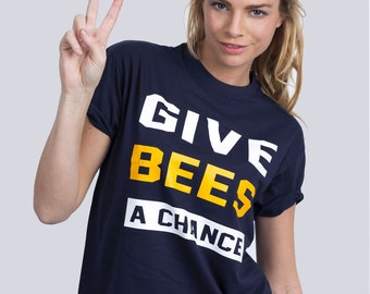 Give Bees a Chance - Save the Bees Political T-shirt
