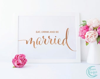 Printable Eat, Drink & Be Married Sign / Cute Wedding Signs / Handwritten Sign / Cute Be Married Sign / Rose Gold Sign / Carrie Suite