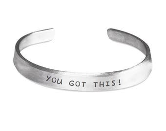 YOU GOT THIS! Bracelet - Inspirational Jewelry - Motivational Gifts - Stamped Metal Bangle - One Size Fits All