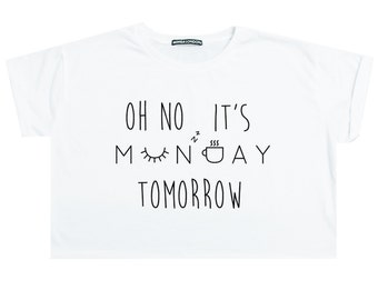 Oh Not Its Monday Crop Top Shirt Womens Girl Funny Tumblr Hipster Paris Slogan Grunge Goth Fashion Festival Indie Lazy Sleep Gift Slogan
