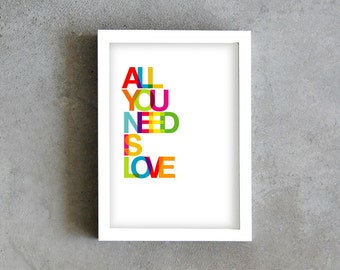 All you need is love art print, inspirational quote poster, colorful print, rainbow poster, multicolor typography art, caring love art print