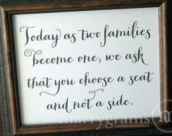 Today As Two Families Become One, Choose a Seat Not a Side Sign - Wedding Reception Open Seating Signage - Matching Numbers Available SS02
