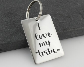 I Love My Tribe Key Chain - Stainless Steel - Engraved Tribe Keychain