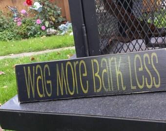 Wag More Bark Less Wood Sign Distressed Pallet Sign Reclaimed Wood Rustic Decor Funny Pet Sign Dog Humor Dog Lover Sign Primitive Decor