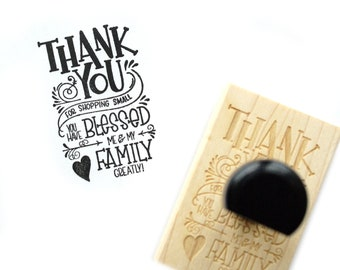 Shop Exclusive rubber stamp - Thank You for Shopping Small, You Have Blessed My Family - scroll detail modern calligraphy, hand letterering