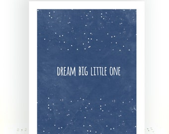 Dream Big Little One Print, Christmas Gifts for Kids, Christmas Gifts for Him, Christmas Gifts for Her,New Mom Gift, Art Gifts,Galaxy Print