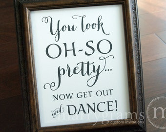 Wedding Bathroom Sign - You Look Oh So Pretty.. Now Get Out and DANCE- Wedding Reception Signage -Toiletries Sign - Numbers SS02