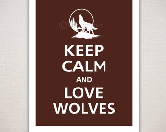 Keep Calm and LOVE WOLVES Typography Animal Art Print