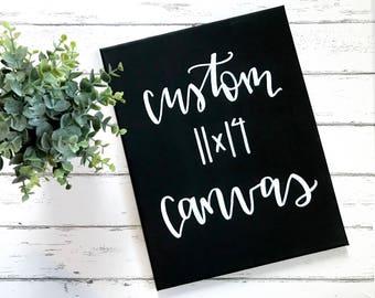 Custom quote canvas 11x14- custom wall art, quotes on canvas, custom quote canvas, custom canvas quotes, quote wall art, custom canvas art