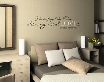 I Have Found The One Whom My Soul Loves  Master Bedroom Wall Decal   Vinyl Wall  Quote Decals   Wedding Gift Decal   Vinyl Lettering