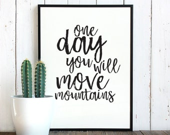 One day you will move mountains, Printable quotes, Kids room print, Printable wall art, Kids room wall art, kids poster, Inspirational quote
