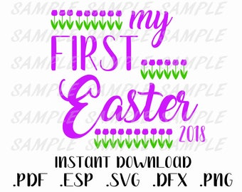 My first Easter SVG, Easter Svg, Easter cut file, Easter flowers svg, My 1st Easter dxf, My first Easter DFX , Easter and Flowers cut file